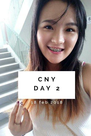 CNY DAY 2 18 feb 2018