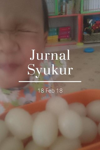 Jurnal Syukur 18 Feb 18