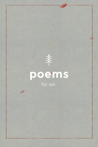 poems for ian.
