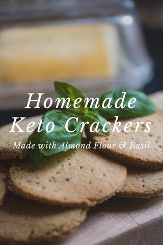 Homemade Keto Crackers Made with Almond Flour & Basil