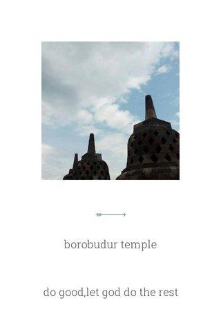 borobudur temple do good,let god do the rest