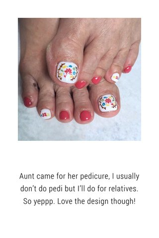 Aunt came for her pedicure, I usually don't do pedi but I'll do for relatives. So yeppp. Love the design though!