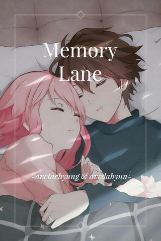 Memory Lane -avctaehyung & avcdahyun-