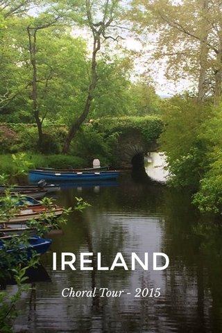 IRELAND Choral Tour - 2015