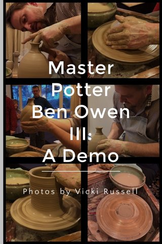 Master Potter Ben Owen III: A Demo Photos by Vicki Russell