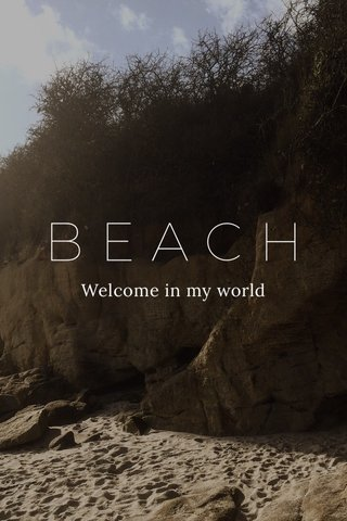 BEACH Welcome in my world