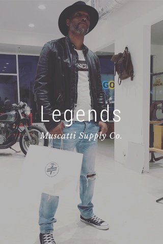 Legends Muscatti Supply Co.