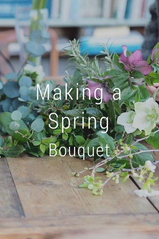 Making a Spring Bouquet