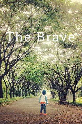 The Brave -Abyaz-
