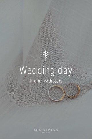 Wedding day #TammyAdiStory