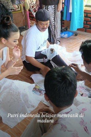 Putri indonesia belajar memvatik di madura