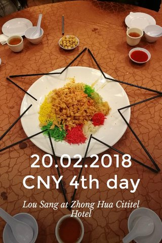 20.02.2018 CNY 4th day Lou Sang at Zhong Hua Cititel Hotel