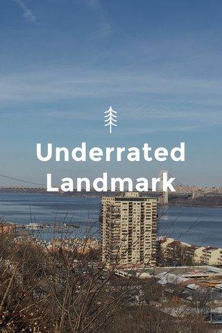 Underrated Landmark