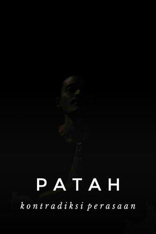 PATAH kontradiksi perasaan