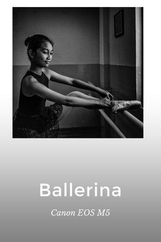 Ballerina Canon EOS M5