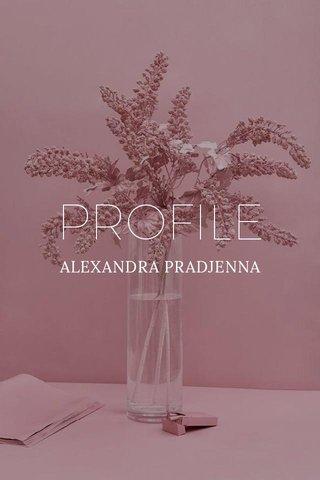 PROFILE ALEXANDRA PRADJENNA