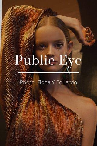 Public Eye Photo: Fiona Y Eduardo