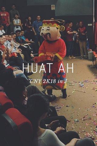 HUAT AH CNY 2K18 in J