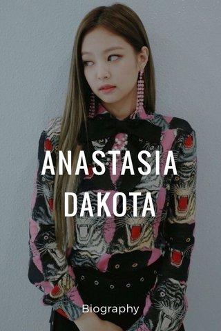 ANASTASIA DAKOTA Biography