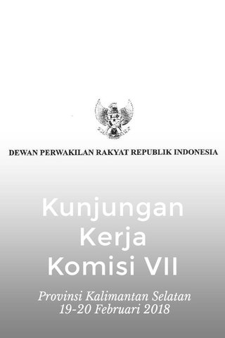 Kunjungan Kerja Komisi VII Provinsi Kalimantan Selatan 19-20 Februari 2018