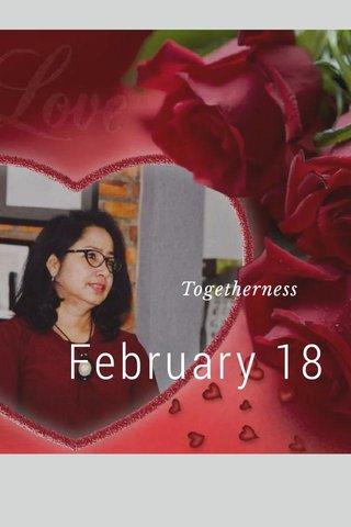 February 18 Togetherness