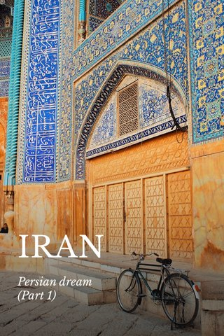 IRAN Persian dream (Part 1)