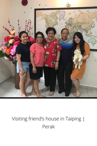 Visiting friend's house in Taiping | Perak