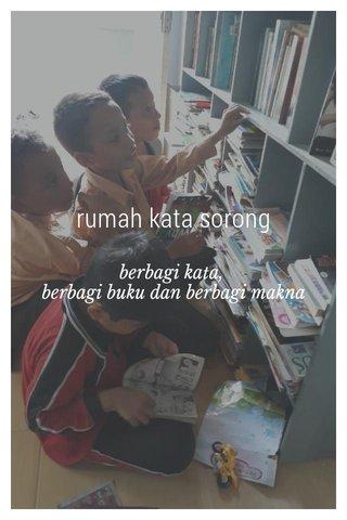 rumah kata sorong berbagi kata, berbagi buku dan berbagi makna