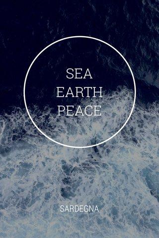 SEA EARTH PEACE SARDEGNA