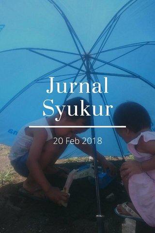 Jurnal Syukur 20 Feb 2018