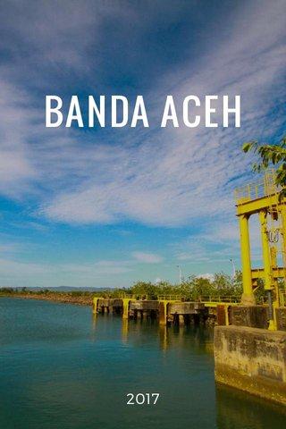 BANDA ACEH 2017