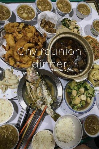 Cny reunion dinner @mom's place