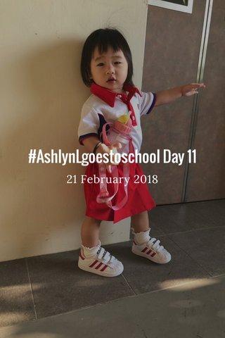 #AshlynLgoestoschool Day 11 21 February 2018