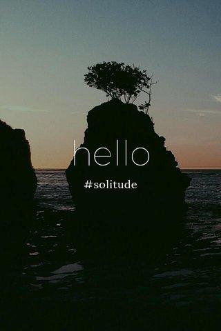 hello #solitude