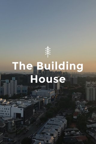 The Building House