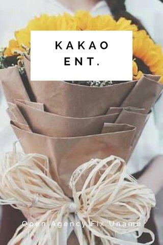 KAKAO ENT. Open Agency Fix Uname