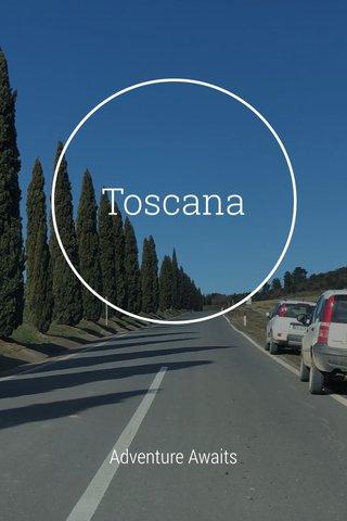 Toscana Adventure Awaits