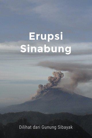 Erupsi Sinabung Dilihat dari Gunung Sibayak