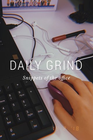 DAILY GRIND Snippets of the office