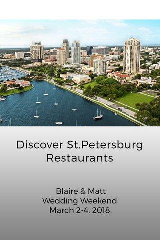 Discover St.Petersburg Restaurants Blaire & Matt Wedding Weekend March 2-4, 2018