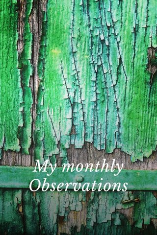 My monthly Observations