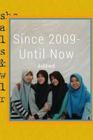 Since 2009-Until Now hikkmh