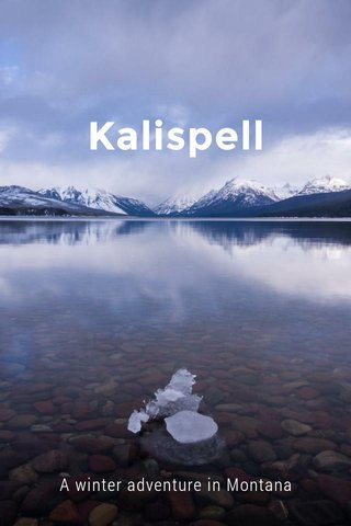 Kalispell A winter adventure in Montana