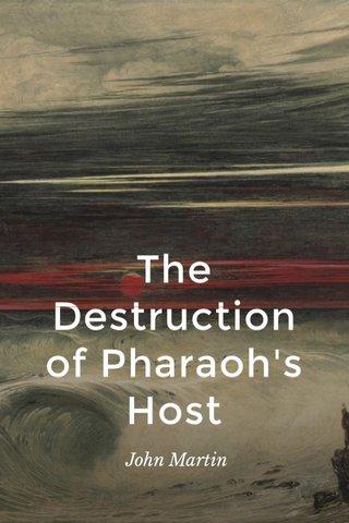 The Destruction of Pharaoh's Host John Martin