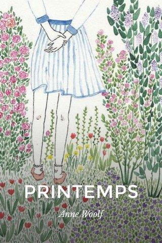 PRINTEMPS Anne Woolf
