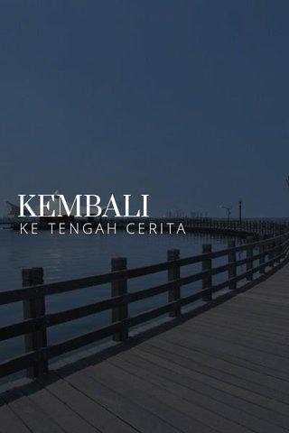 KEMBALI KE TENGAH CERITA
