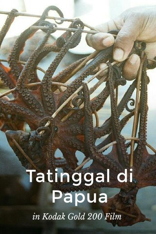 Tatinggal di Papua in Kodak Gold 200 Film