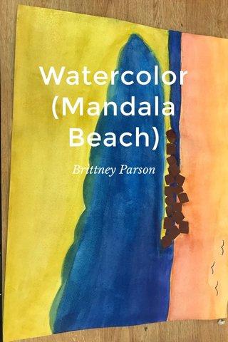 Watercolor (Mandala Beach) Brittney Parson