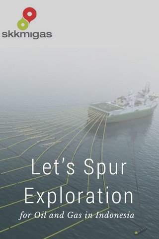 Let's Spur Exploration for Oil and Gas in Indonesia