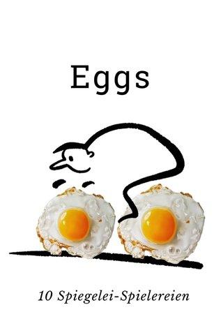 Eggs 10 Spiegelei-Spielereien